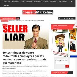 10 techniques de vente redoutables employées par les vendeurs peu scrupuleux… mais qui marchent ! - ConseilsMarketing.fr