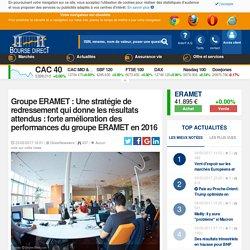 Groupe ERAMET : Une stratégie de redressement qui donne les résultats attendus : forte amélioration des performances du groupe ERAMET en 2016