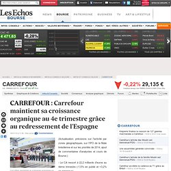 CARREFOUR : Carrefour maintient sa croissance organique au 4e trimestre grâce au redressement de l'Espagne, infos et conseils valeur FR0000120172, CA