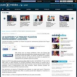 """Le quotidien """"La Tribune"""" placé en redressement judiciaire"""