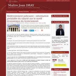 Redressement judiciaire : information préalable du salarié sur le motif économique du licenciement. - Maître joan dray