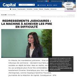 Redressements judiciaires : la machine à achever les PME en difficulté