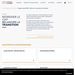 HAUT CONSEIL POUR LE CLIMAT - JUILLET 2020 - Rapport annuel 2020 - Le Haut conseil pour le climat publie son second rapport Neutralité carbone 2020 « Redresser le cap, relancer la transition ».