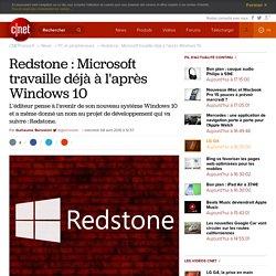 Redstone : Microsoft travaille déjà à l'après Windows 10