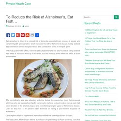 To Reduce the Risk of Alzheimer's, Eat Fish… – Private Health Care