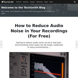 How to Reduce Audio Noise in Your Recordings (For Free)