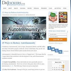 25 Ways to Reduce AutoImmunity - DrJockers.com