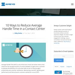 10 Ways to Reduce Average Handle Time in a Contact Center