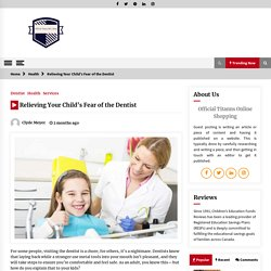 How to Reduce Your Child's Fears of the Dentist