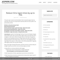 Reduce Citrix logon times by up to 75% – JGSpiers.com