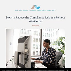 How to Reduce the Compliance Risk in a Remote Workforce?