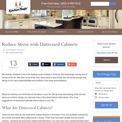 Reduce Stress with Distressed Cabinets