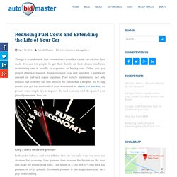 Know How to Reduce Fuel Costs and Extend the Life of Your Car