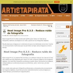 Neat Image Pro 8.3.5 - Reduce ruido de fotografía - Artista Pirata
