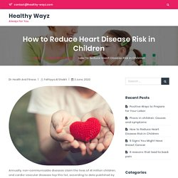 How to Reduce Heart Disease Risk in Children