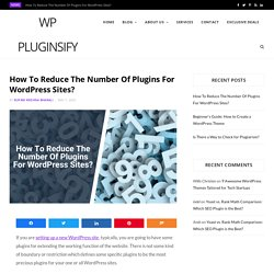 How To Reduce The Number Of Plugins For WordPress Sites?
