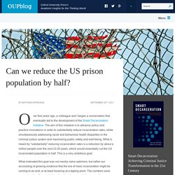 Can we reduce the US prison population by half?