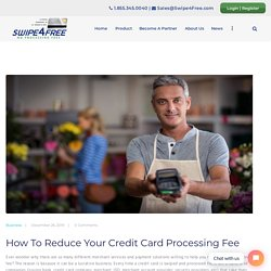 How To Reduce Your Credit Card Processing Fees