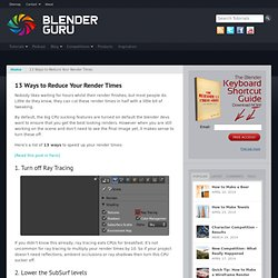13 Ways to Reduce Your Render Times