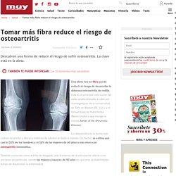 Tomar más fibra reduce el riesgo de osteoartritis