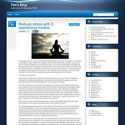 Reduce stress with 3 operational modes | Tim's Blog