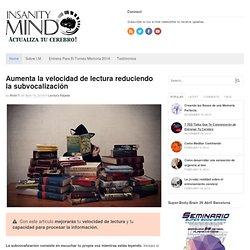 Aumenta la velocidad de lectura reduciendo la subvocalización
