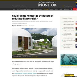 Could 'dome homes' be the future of reducing disaster risk?