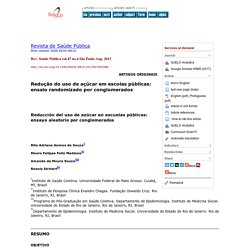Rev. Saúde Pública vol.47 no.4 São Paulo Aug. 2013 Reducing the use of sugar in public schools: a randomized cluster trial (Brésil)