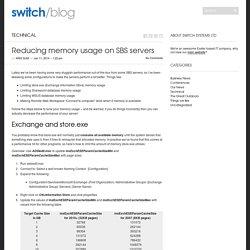 Reducing memory usage on SBS servers