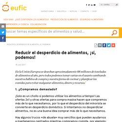 Reducir el desperdicio de alimentos, ¡sí, podemos!: (EUFIC)
