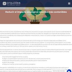 Reducir el impacto ecológico: eventos más sostenibles