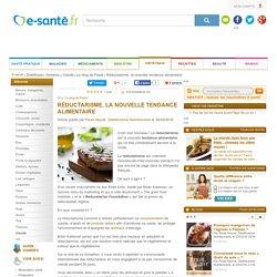 Réductarisme, la nouvelle tendance alimentaire, par Paule Neyrat, e-sante.fr