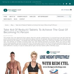 Take Aid of Reductil Tablets to Achieve the Goal of Becoming Fit Person