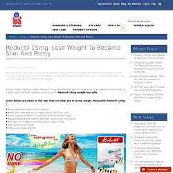 Reductil 15mg: Lose Weight To Become Slim And Pretty