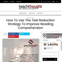 How To Use The Text Reduction Strategy To Improve Reading Comprehension -