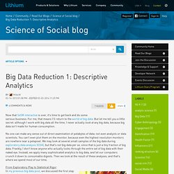 Big Data Reduction 1: Descriptive Analytics