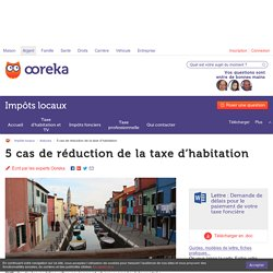 5 cas de réduction de la taxe d'habitation - Ooreka