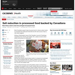 CBC NEWS 13/03/13 Salt reduction in processed food backed by Canadians - Most dietary sodium comes from packaged and prepared fo