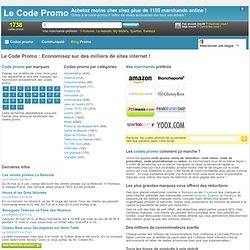 Le Code Promo, bon de réduction, promotions, coupons chez plus de 1000 code promo marchands