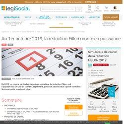 Au 1er octobre 2019, la réduction Fillon monte en puissance LégiSocial
