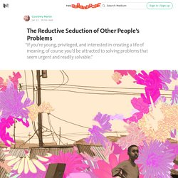 The Reductive Seduction of Other People's Problems — The Development Set