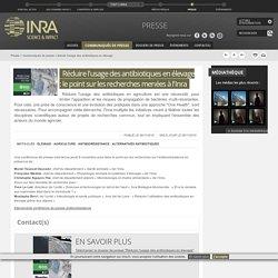 INRA 08/11/18 Dossier de presse : Réduire l'usage des antibiotiques en élevage : le point sur les recherches menées à l'Inra