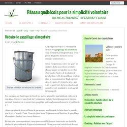 Réseau québécois pour la simplicité volontaire 09/03/14 Réduire le gaspillage alimentaire