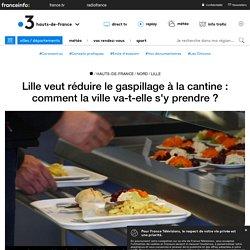 FRANCE 3 17/06/19 Lille veut réduire le gaspillage à la cantine : comment la ville va-t-elle s'y prendre ?