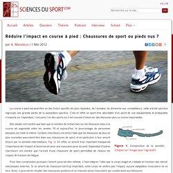 Réduire l'impact en course à pied : Chaussures de sport ou pieds nus ?