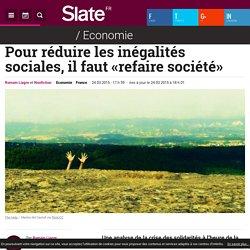 Pour réduire les inégalités sociales, il faut «refaire société»