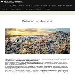Réduire ses déchets plastique - Une blonde en NorvègeUne blonde en Norvège