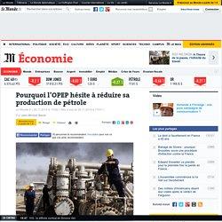 Chute des cours : pourquoi l'OPEP hésite à réduire sa production de pétrole