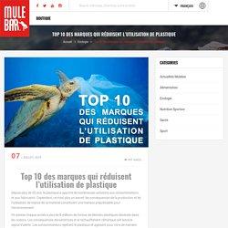 Top 10 des marques qui réduisent l'utilisation de plastique