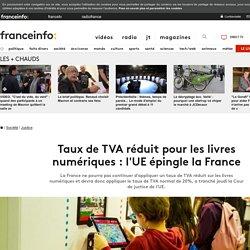 Taux de TVA réduit pour les livres numériques: l'UE épingle la France
